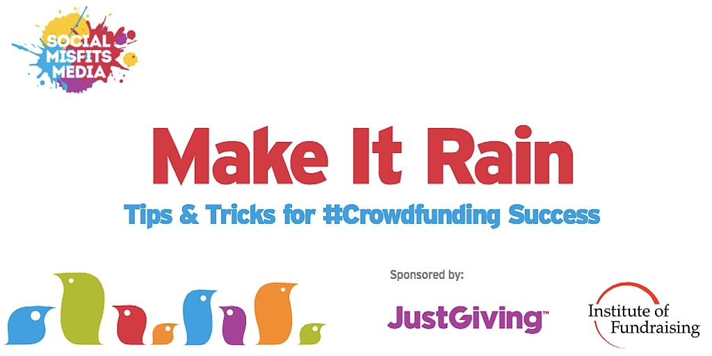 Make It Rain: Tips & Tricks for #Crowdfunding Success